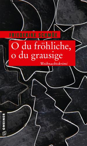 Friederike Schmöe: O du fröhliche, o du grausige