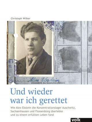Christoph Wilker: Und wieder war ich gerettet