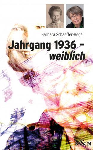 Barbara Schaeffer-Hegel: Jahrgang 1936 – weiblich