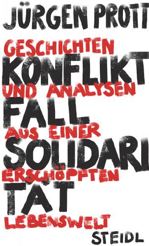 Jürgen Prott: Konfliktfall Solidarität