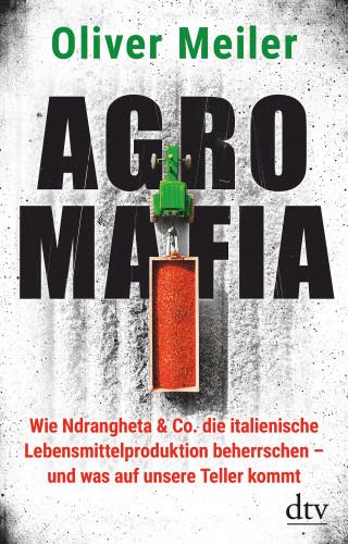 Oliver Meiler: Agromafia