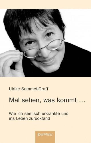 Ulrike Sammet-Graff: Mal sehen, was kommt ...