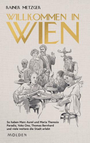 Rainer Metzger: Willkommen in Wien
