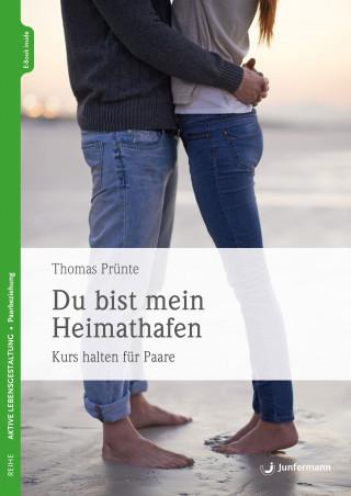 Thomas Prünte: Du bist mein Heimathafen