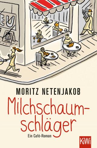 Moritz Netenjakob: Milchschaumschläger