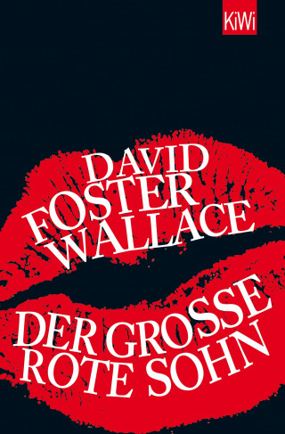 David Foster Wallace: Der große rote Sohn