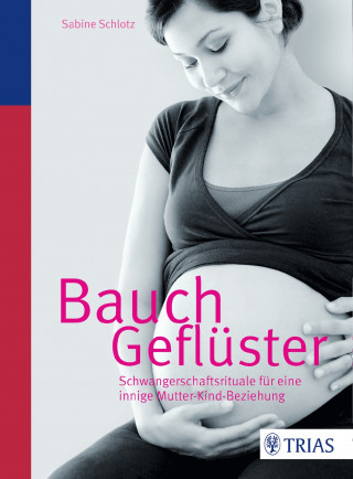 Sabine Schlotz: Bauchgeflüster