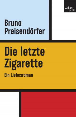 Bruno Preisendörfer: Die letzte Zigarette