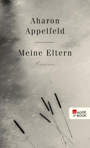 Aharon Appelfeld: Meine Eltern