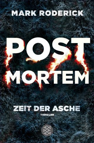 Mark Roderick: Post Mortem - Zeit der Asche