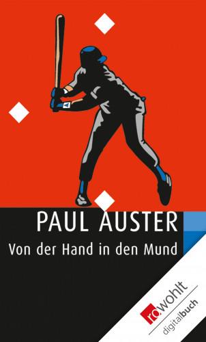 Paul Auster: Von der Hand in den Mund
