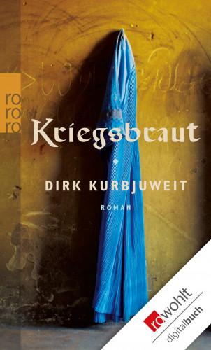 Dirk Kurbjuweit: Kriegsbraut