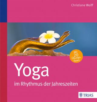 Christiane Wolff: Yoga im Rhythmus der Jahreszeiten