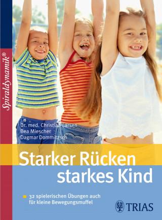 Christian Larsen, Dagmar Dommitzsch: Starker Rücken - starkes Kind