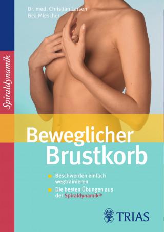 Christian Larsen, Claudia Larsen, Bea Miescher, Spiraldynamik Holding AG: Beweglicher Brustkorb