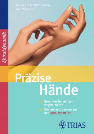 Christian Larsen, Claudia Larsen, Bea Miescher, Spiraldynamik Holding AG: Präzise Hände
