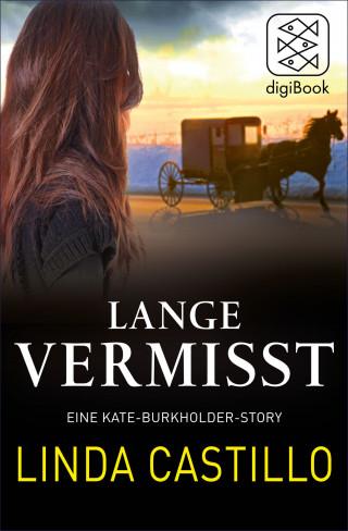 Linda Castillo: Lange Vermisst - Eine Kate-Burkholder-Story