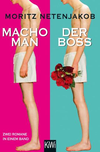 Moritz Netenjakob: Macho Man / Der Boss