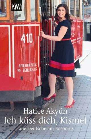 Hatice Akyün: Ich küss dich, Kismet
