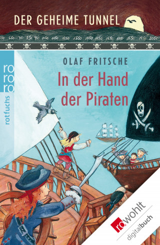 Olaf Fritsche: Der geheime Tunnel: In der Hand der Piraten