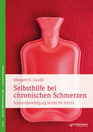Margaret A. Caudill: Selbsthilfe bei chronischen Schmerzen