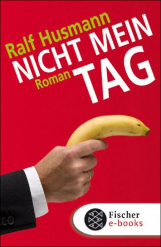 Ralf Husmann: Nicht mein Tag