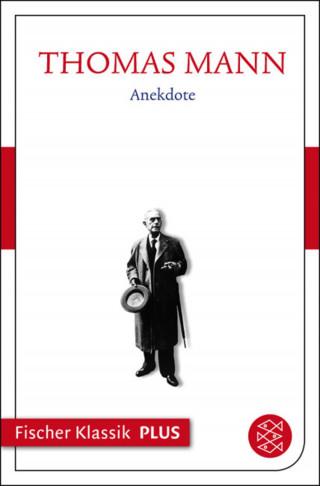Thomas Mann: Frühe Erzählungen 1893-1912: Anekdote