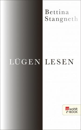 Bettina Stangneth: Lügen lesen