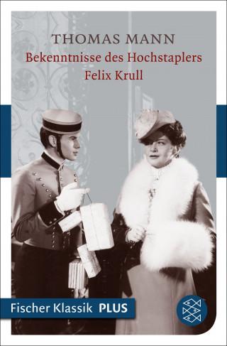 Thomas Mann: Bekenntnisse des Hochstaplers Felix Krull