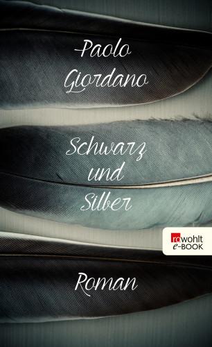 Paolo Giordano: Schwarz und Silber