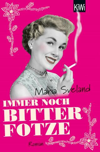 Maria Sveland: Immer noch Bitterfotze