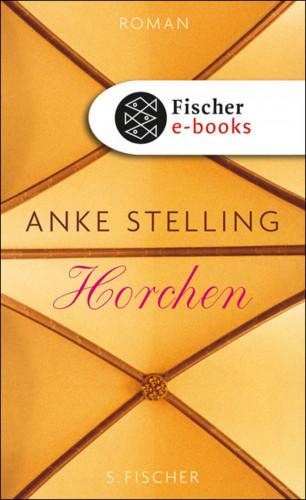 Anke Stelling: Horchen