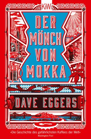 Dave Eggers: Der Mönch von Mokka