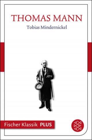 Thomas Mann: Frühe Erzählungen 1893-1912: Tobias Mindernicke