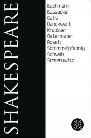 William Shakespeare, Plinio Bachmann, Gabriella Bußacker, Nuran David Calis, Gesine Danckwart, Helmut Krausser, Albert Ostermaier, Jens Roselt, Roland Schimmelpfennig, Werner Schwab, Marlene Streeruwitz: Shakespeare