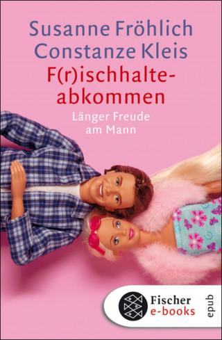 Susanne Fröhlich, Constanze Kleis: F(r)ischhalteabkommen