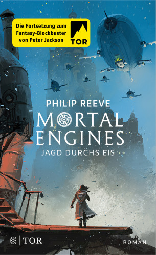 Philip Reeve: Mortal Engines - Jagd durchs Eis