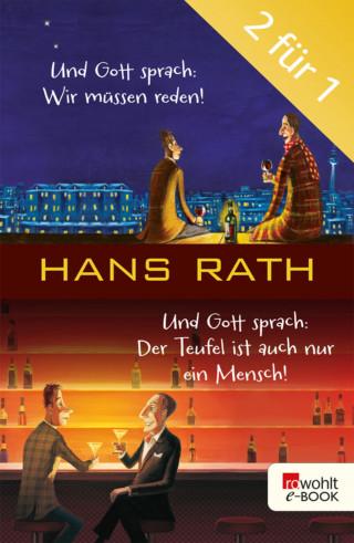 Hans Rath: Und Gott sprach: Wir müssen reden! / Der Teufel ist auch nur ein Mensch