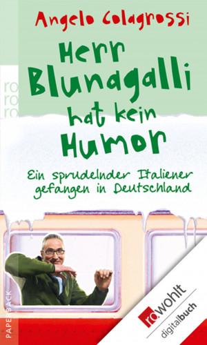 Angelo Colagrossi: Herr Blunagalli hat kein Humor