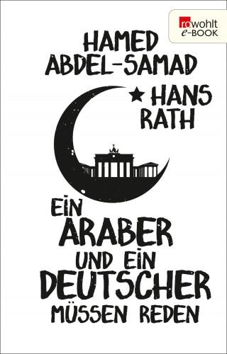 Hans Rath, Hamed Abdel-Samad: Ein Araber und ein Deutscher müssen reden