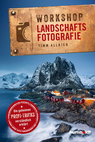 Timm Allrich: Workshop Landschaftsfotografie