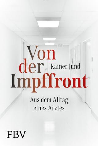 Rainer Jund: Von der Impffront