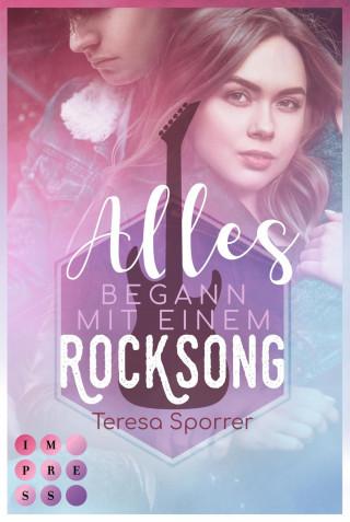 Teresa Sporrer: Alles begann mit einem Rocksong (Die Rockstar-Reihe)