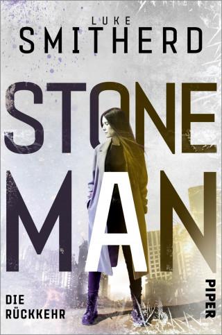 Luke Smitherd: Stone Man. Die Rückkehr