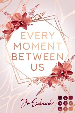 Jo Schneider: Every Moment Between Us