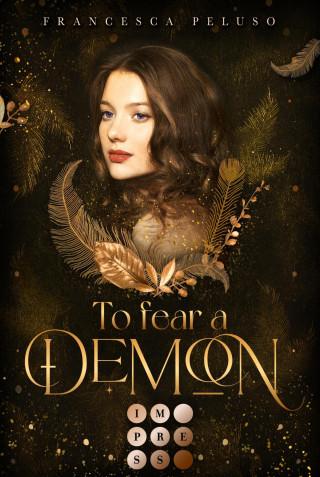 Francesca Peluso: To Fear a Demon (Erbin der Lilith 1)