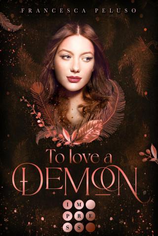 Francesca Peluso: To Love a Demon (Erbin der Lilith 2)