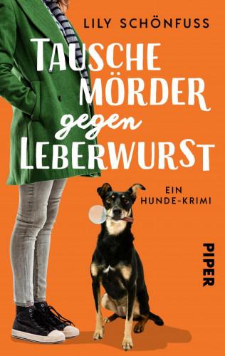 Lily Schönfuß: Tausche Mörder gegen Leberwurst