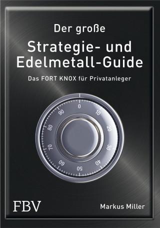 Miller Markus: Der große Strategie- und Edelmetall-Guide