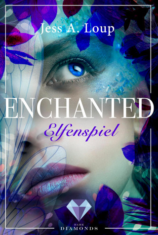 Jess A. Loup: Elfenspiel (Enchanted 1)